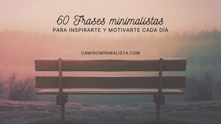 60 Frases minimalistas cortas para inspirarte