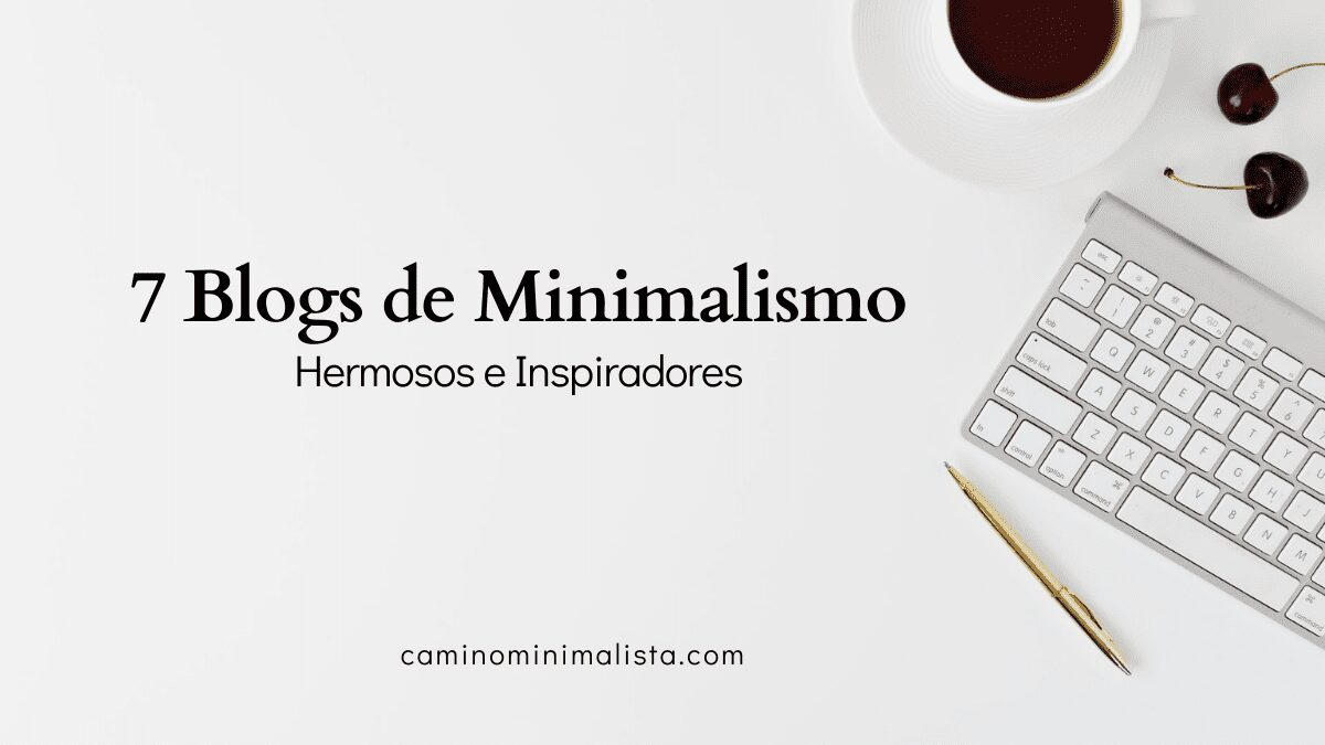 7 Blogs de Minimalismo