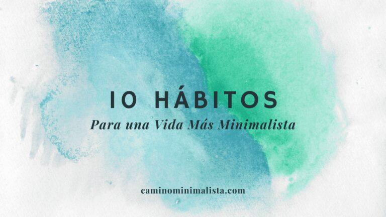 10 hábitos para una vida más minimalista
