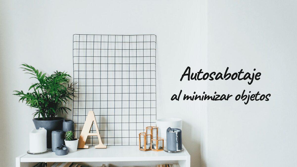 minimalismo_autosabotaje